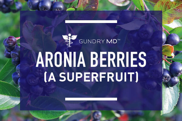 Aronia Berries (A Superfruit) & Their Amazing Health Benefits